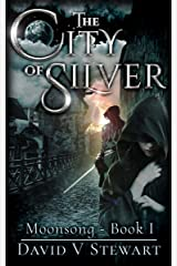 The City of Silver (Moonsong Book 1) Kindle Edition