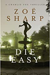 Die Easy (The Charlie Fox Thrillers Book 10) Kindle Edition