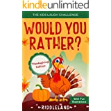 The Kids Laugh Challenge: Would You Rather? Thanksgiving Edition: A Hilarious and Interactive Question Game Book for Boys and