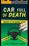Car Full of Death: Murder at the Driving School (Shelf & Chloe Barker Mysteries Book 1)