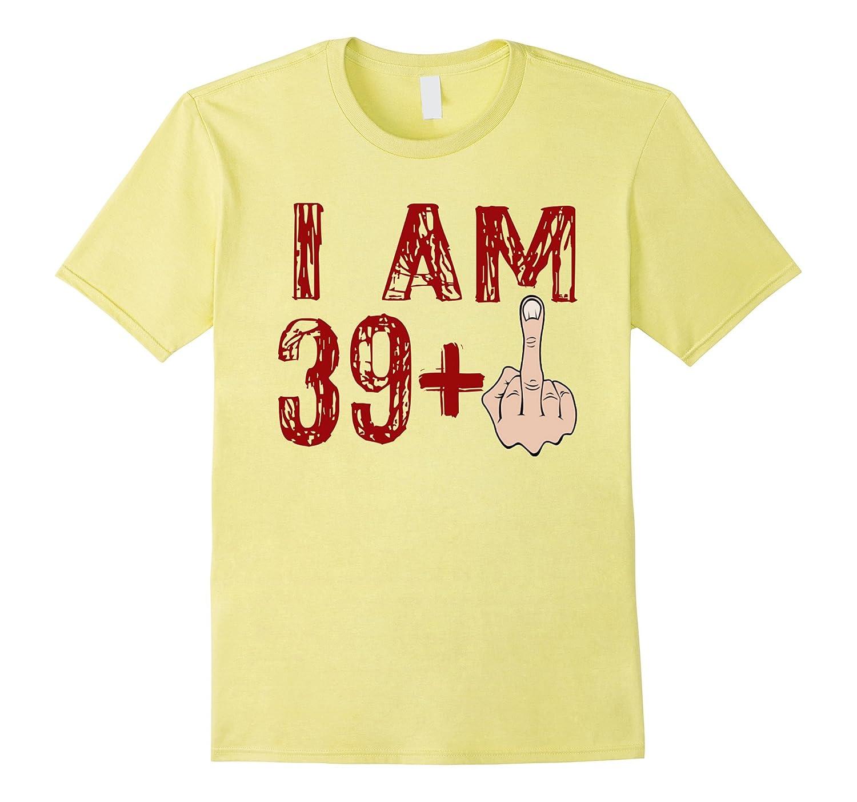 40th birthday Gift ideas Funny T shirt-ANZ