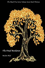 Final Revelation: The Black Tree Volume Seven Book Thirteen Kindle Edition