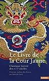 Le Livre de la Cour jaune. Classique taoïste des IVe-Ve siècles