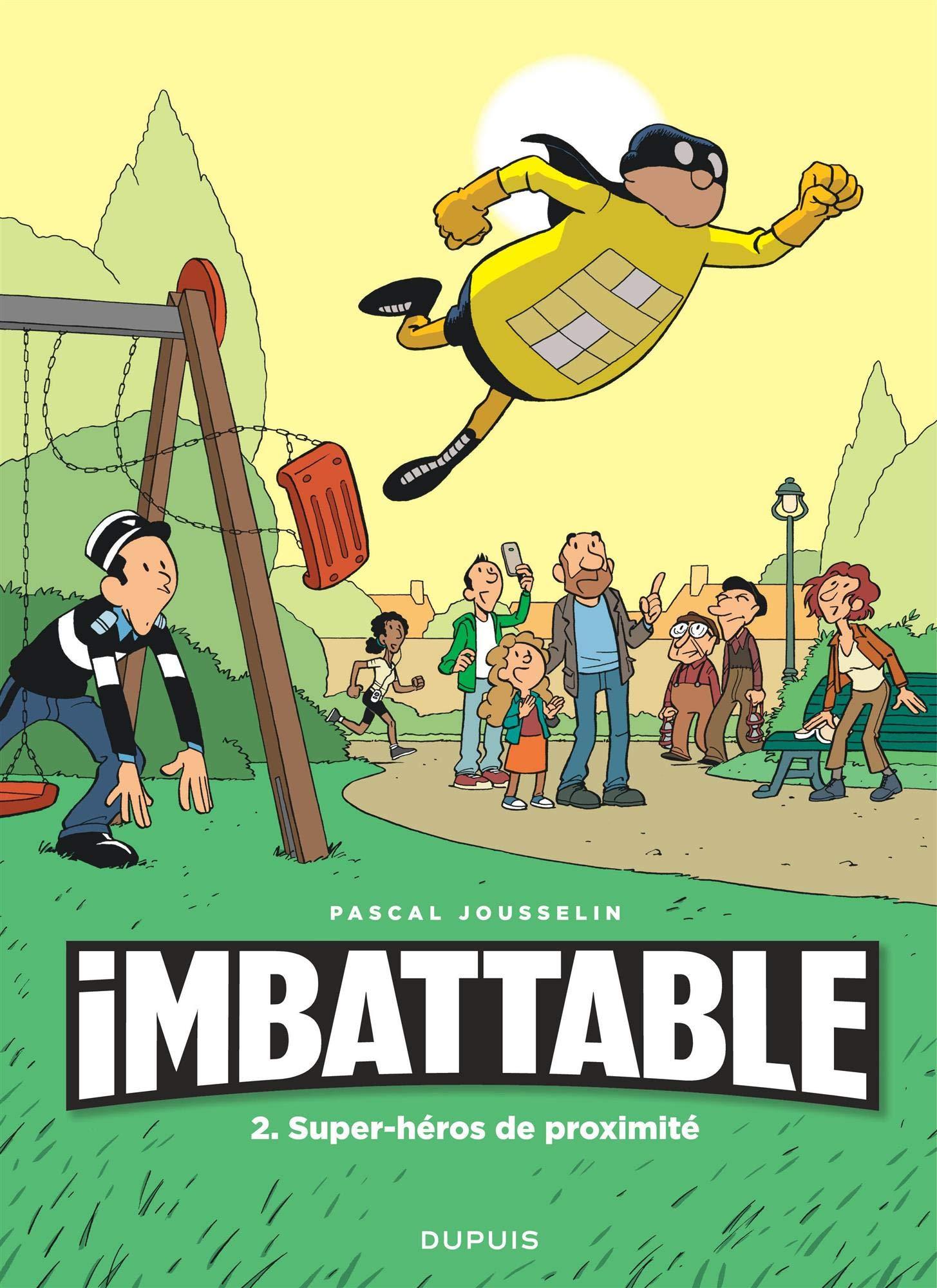 Imbattable - tome 2 - Super-héros de proximité Album – 27 avril 2018 Jousselin Dupuis 2800174056 Humour