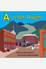 A Is for Aspen (Alphabet Cities) Kindle Edition