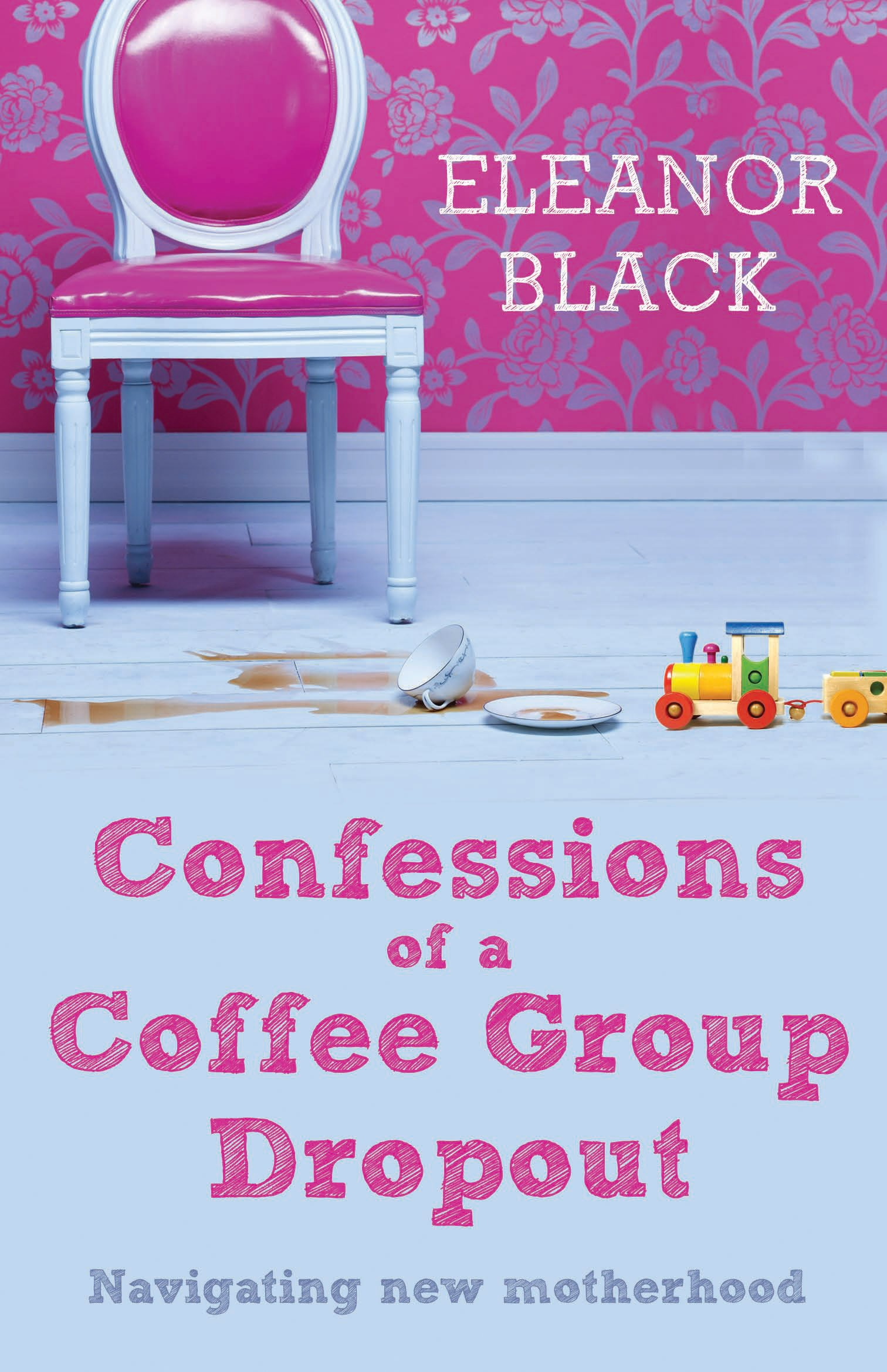 Confessions of a Coffee Group Dropout: Navigating New Motherhood PDF