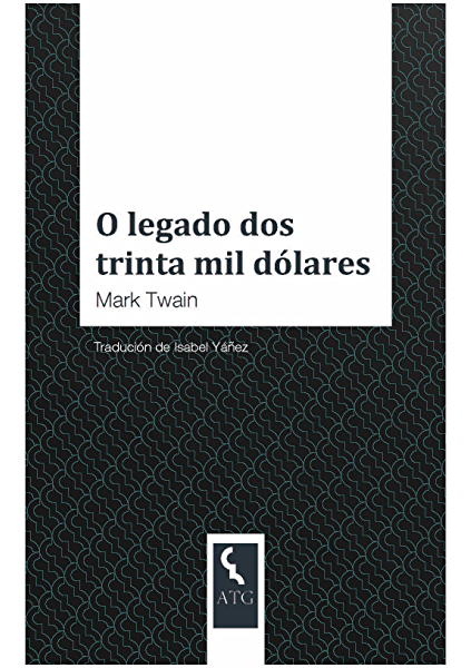 O legado dos trinta mil dólares (Galician Edition) eBook: Twain ...