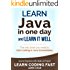 Java: Learn Java in One Day and Learn It Well. Java for Beginners with Hands-on Project. (Learn Coding Fast with Hands-On Project Book 4)