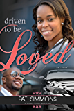 Driven To Be Loved (The Carmen Sisters)