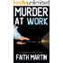 MURDER AT WORK a gripping crime mystery full of twists