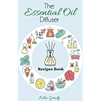 The Essential Oil Diffuser Recipes Book: Over 200 Diffuser Recipes for Health, Mood, and Home (Essential Oils Reference…