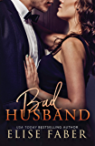 Bad Husband (Billionaire's Club Book 3)