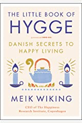 The Little Book of Hygge: Danish Secrets to Happy Living (The Happiness Institute Series) Kindle Edition