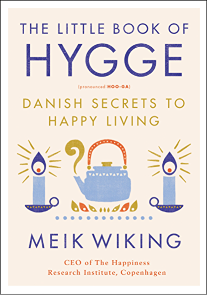 The Little Book Of Hygge Danish Secrets To Happy Living The Happiness Institute Series Kindle Edition By Wiking Meik Health Fitness Dieting Kindle Ebooks Amazon Com