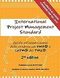 International Project Management Standard: Guida All'acquisizione Delle Credenziali Pmp E Capm Del Pmi