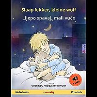 Slaap lekker, kleine wolf – Lijepo spavaj, mali vuče. Tweetalig kinderboek (Nederlands – Kroatisch), met luisterboek als download (Sefa prentenboeken in twee talen)