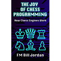 The Joy of Chess Programming: How Chess Engines Work (English Edition)
