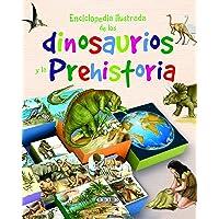 Enciclopedia ilustrada de los dinosaurios y la prehistoria (Primeras enciclopedias)