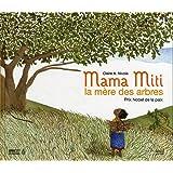 Mama Miti, la mère des arbres : Prix Nobel de la paix