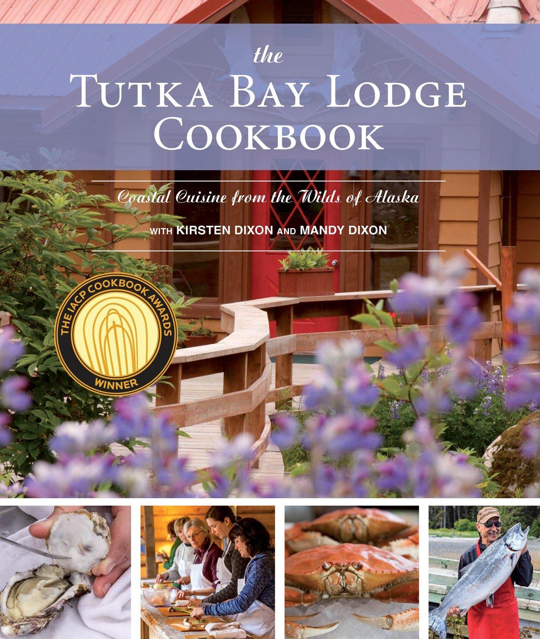 The Tutka Bay Lodge Cookbook: Coastal Cuisine from the Wilds of Alaska PDF