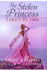 The Stolen Princess Taken by Fire (The Elemental Chronicles Book 2): Reverse Harem Fantasy Romance Kindle Edition