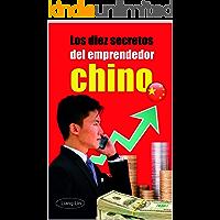 LOS DIEZ SECRETOS DEL EMPRENDEDOR CHINO