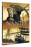 Nantes, Tome 3 : De Jules Verne au grand éléphant : De 1789 à nos jours