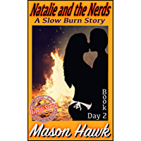 Natalie and the Nerds Book 2 Day 2: A Slow Burn Story (A Slow Burn Story Series) (English Edition)