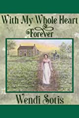 With My Whole Heart Forever: An Austen-Inspired Romance Kindle Edition