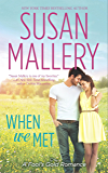 When We Met (Mills & Boon M&B) (A Fool's Gold Novel, Book 13)