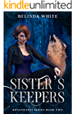 Sister's Keepers: The Benandanti: Book Two (Benandanti Series 2)