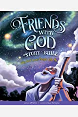 Friends with God Story Bible: Why God Loves People Like Me Kindle Edition