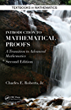Introduction to Mathematical Proofs, Second Edition: A Transition to Advanced Mathematics, Second Edition (Textbooks in Mathematics)
