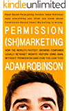 Permission (Sh)marketing: How the world's fastest-growing companies legally retarget website visitors using email without permission (and how you can too).