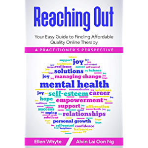 Reaching Out: Your Easy Guide to Finding Affordable Quality Online Therapy : A Practitioner's Perspective