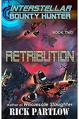 Retribution (Interstellar Bounty Hunter Book 2) Kindle Edition