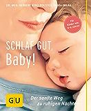 Schlaf gut, Baby!: Der sanfte Weg zu ruhigen Nächten (GU Einzeltitel Partnerschaft & Familie) (German Edition)