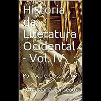 História da Literatura Ocidental - Vol. IV: Barroco e Classicismo