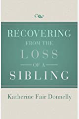 Recovering from the Loss of a Sibling Paperback