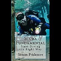 Scuba Fundamental: Start Diving the Right Way (The Scuba Series Book 1) (English Edition)