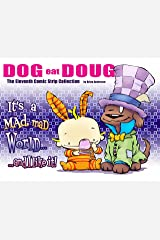 Dog eat Doug  The Eleventh Comic Strip Collection: It's a Mad, Mad World...and I like it! Kindle Edition