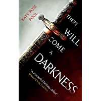 There Will Come a Darkness: Book One of