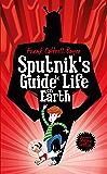Sputnik's Guide to Life on Earth: Tom Fletcher Book Club Selection