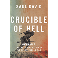 Crucible of Hell: Okinawa: The Last Great Battle of the Second World War