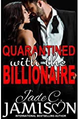 Quarantined with the Billionaire Kindle Edition