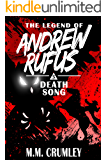 Death Song: The Legend of Andrew Rufus: (Book 5 of 7): (Coming-of-Age Hero Fiction)