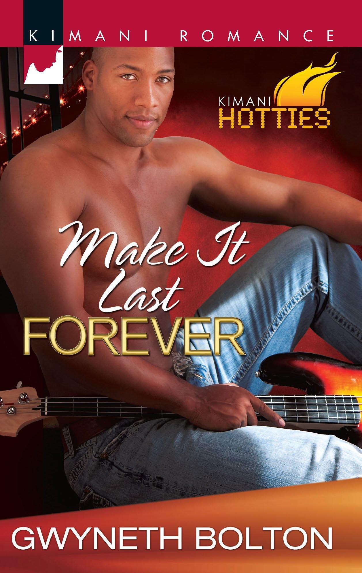 Make It Last Forever (Kimani Hotties) pdf