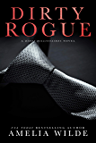 Dirty Rogue (Dirty Billionaires Book 3)