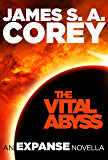 The Vital Abyss: An Expanse Novella (English Edition)