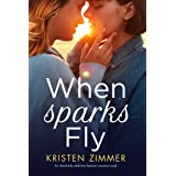 When Sparks Fly: An absolutely addictive lesbian romance novel